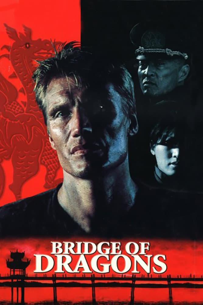 Bridge of Dragons - Confruntare sângeroasă (1999) - Film